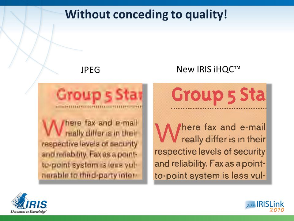 Without conceding to quality! JPEG New IRIS iHQC™