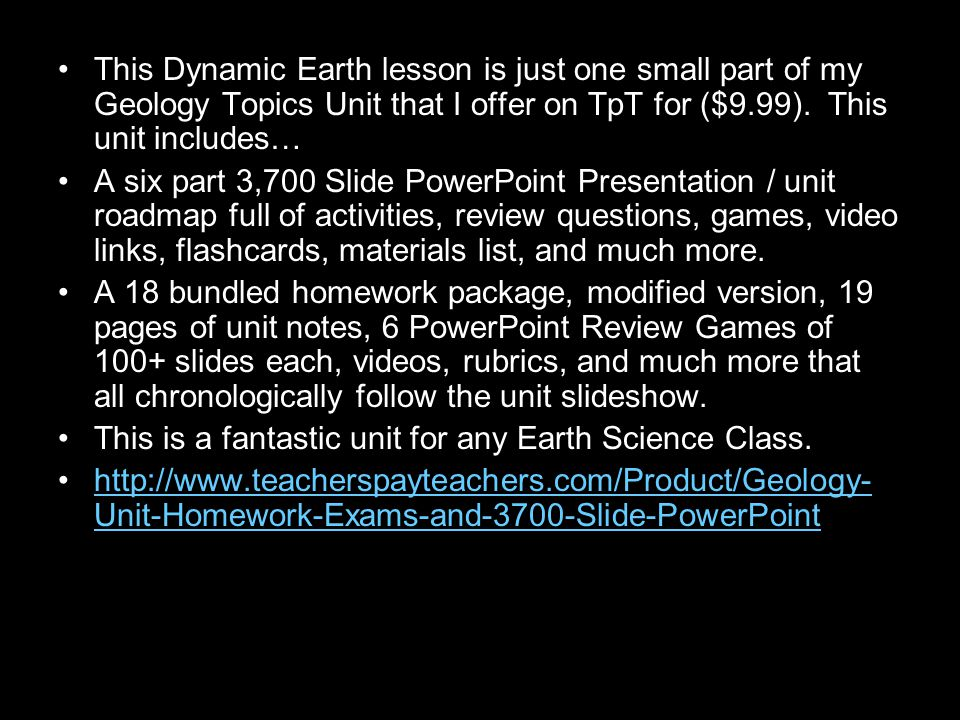 This Dynamic Earth lesson is just one small part of my Geology Topics Unit that I offer on TpT for ($9.99). This unit includes… A six part 3,700 Slide