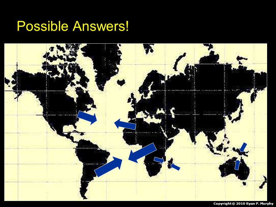 Possible Answers! Copyright © 2010 Ryan P. Murphy
