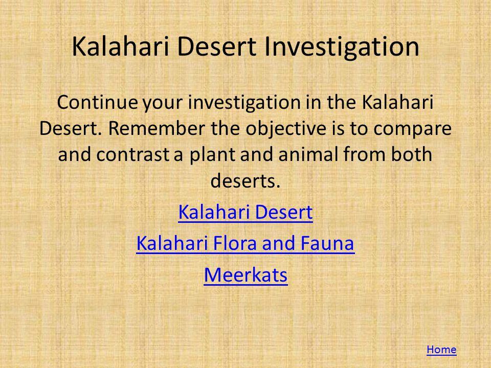 Kalahari Desert Investigation Continue your investigation in the Kalahari Desert.