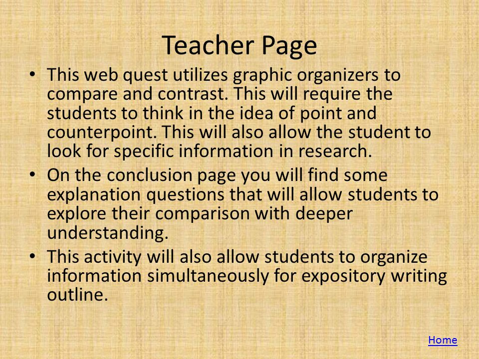 Teacher Page This web quest utilizes graphic organizers to compare and contrast.