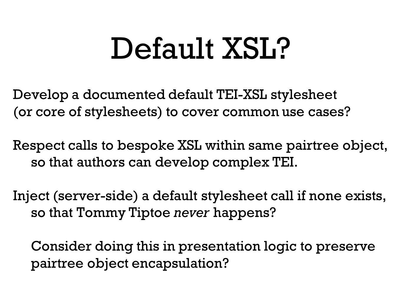Default XSL.
