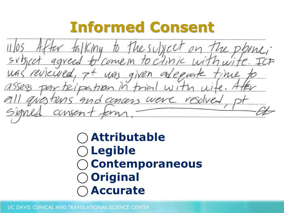 Informed Consent ⃝ Attributable ⃝ Legible ⃝ Contemporaneous ⃝ Original ⃝ Accurate