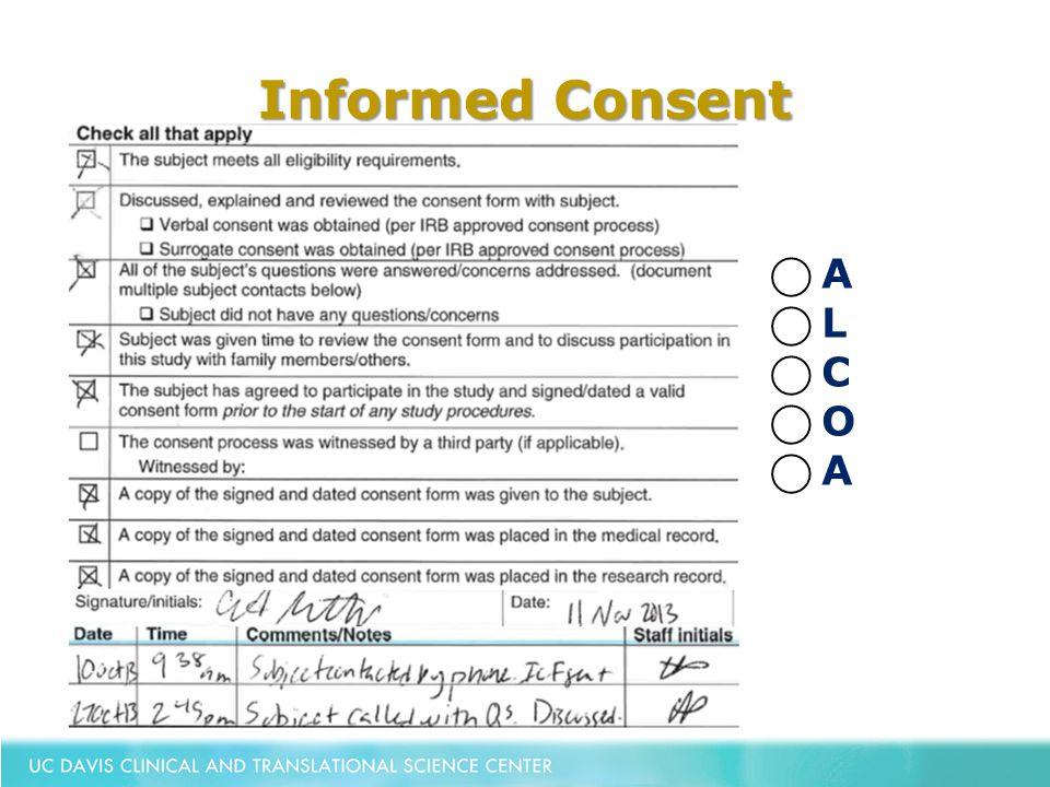 Informed Consent ⃝ A ⃝ L ⃝ C ⃝ O ⃝ A