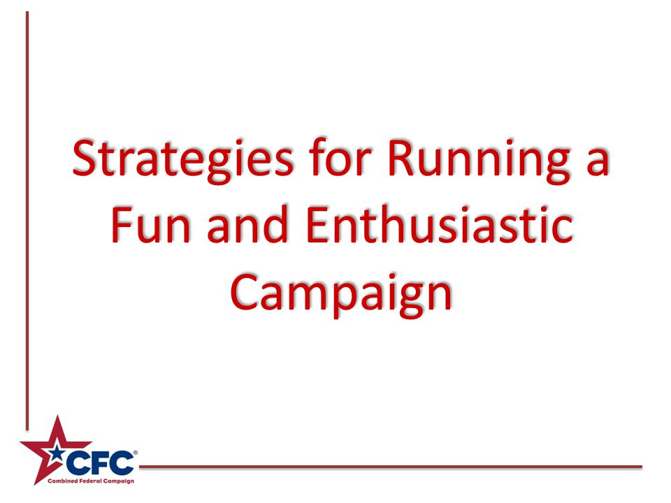 Strategies for Running a Fun and Enthusiastic Campaign