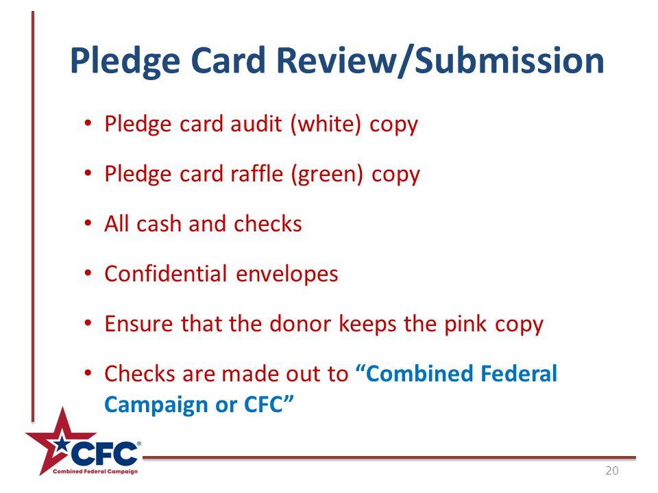 Pledge Card Review/Submission 20 Pledge card audit (white) copy Pledge card raffle (green) copy All cash and checks Confidential envelopes Ensure that
