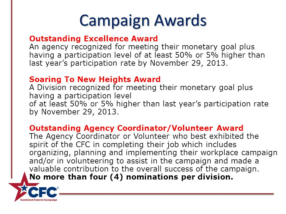 Campaign Awards Outstanding Excellence Award An agency recognized for meeting their monetary goal plus having a participation level of at least 50% or