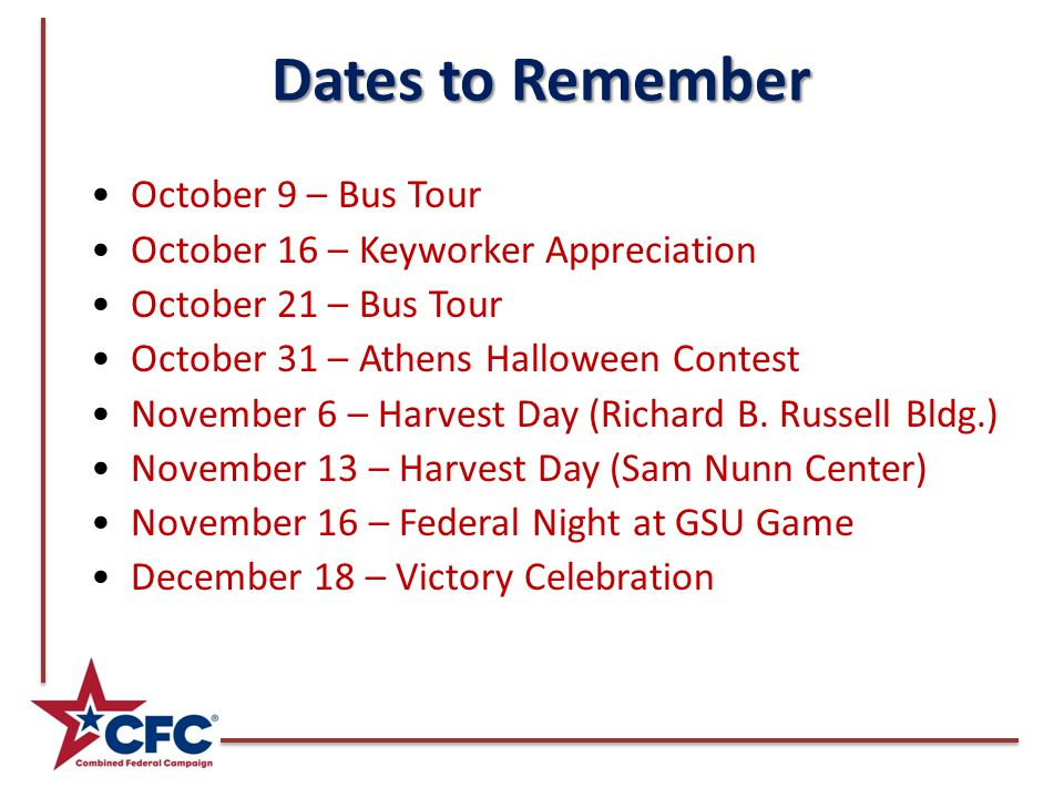 Dates to Remember October 9 – Bus Tour October 16 – Keyworker Appreciation October 21 – Bus Tour October 31 – Athens Halloween Contest November 6 – Harvest Day (Richard B.