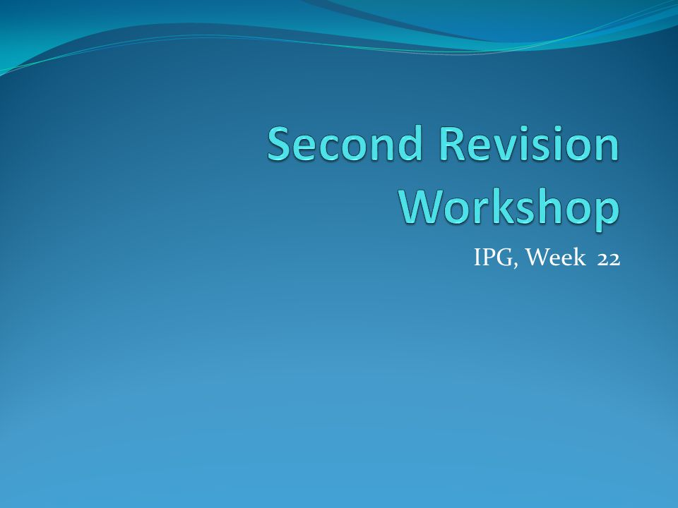Workshop Aims Continue to draw connections across the module Provoke refinements in your revision strategies Think through the remaining topics – some key points Discuss strategies in the exam room The Exam When.