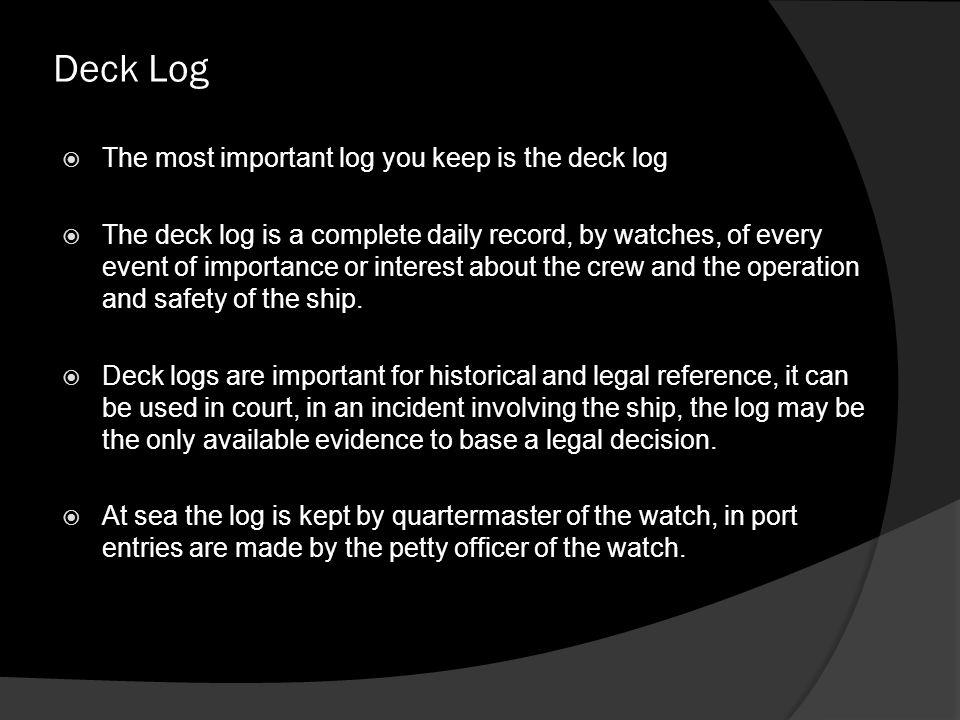 Deck log entries  Entries are handwritten using a black, ball point pen.