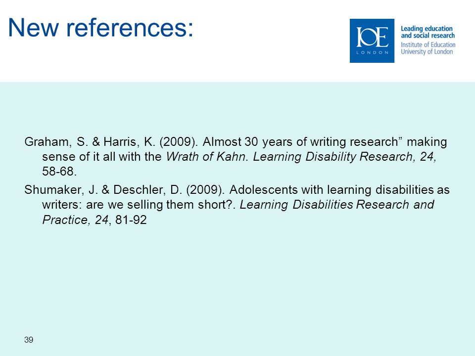"""New references: Graham, S. & Harris, K. (2009). Almost 30 years of writing research"""" making sense of it all with the Wrath of Kahn. Learning Disabilit"""