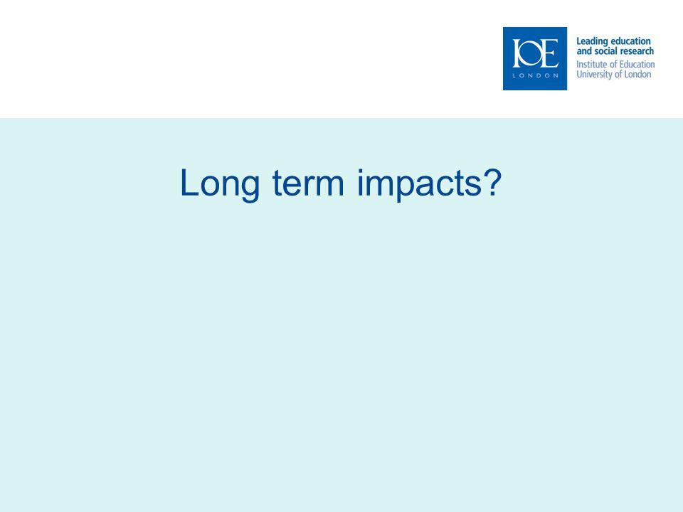 Long term impacts?