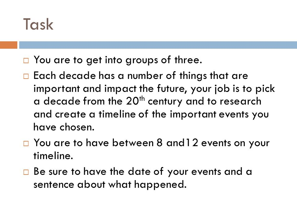 Task  You are to get into groups of three.