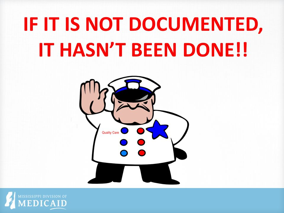 IF IT IS NOT DOCUMENTED, IT HASN'T BEEN DONE!!