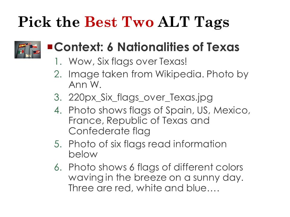 Pick the Best Two ALT Tags  Context: 6 Nationalities of Texas 1.Wow, Six flags over Texas.