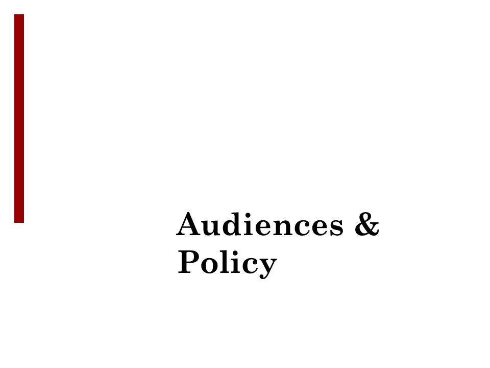 Audiences & Policy