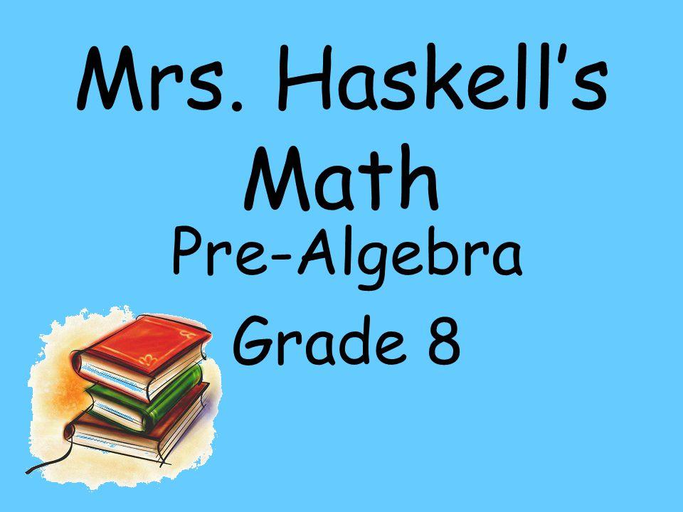 Mrs. Haskell's Math Pre-Algebra Grade 8
