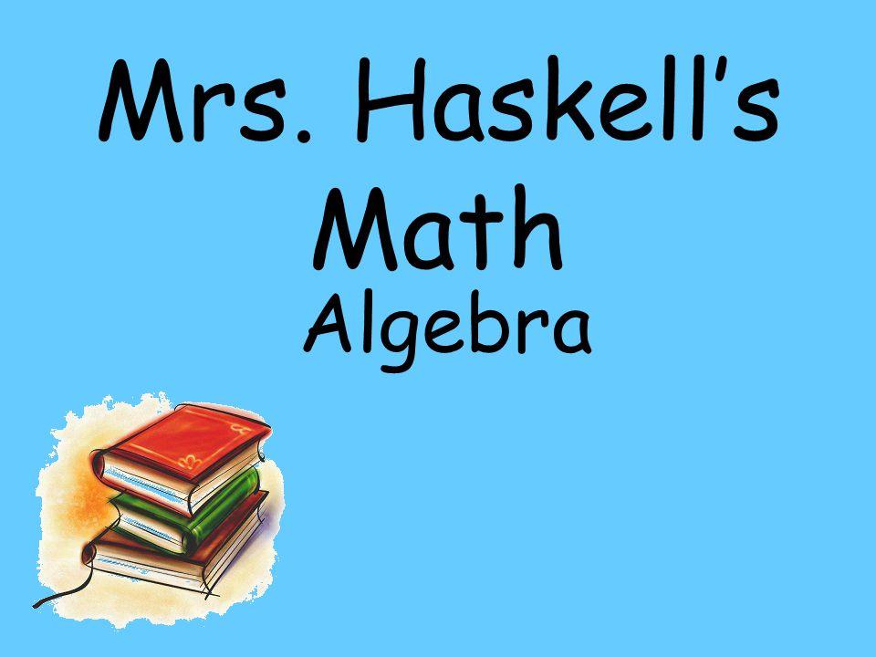 Mrs. Haskell's Math Algebra