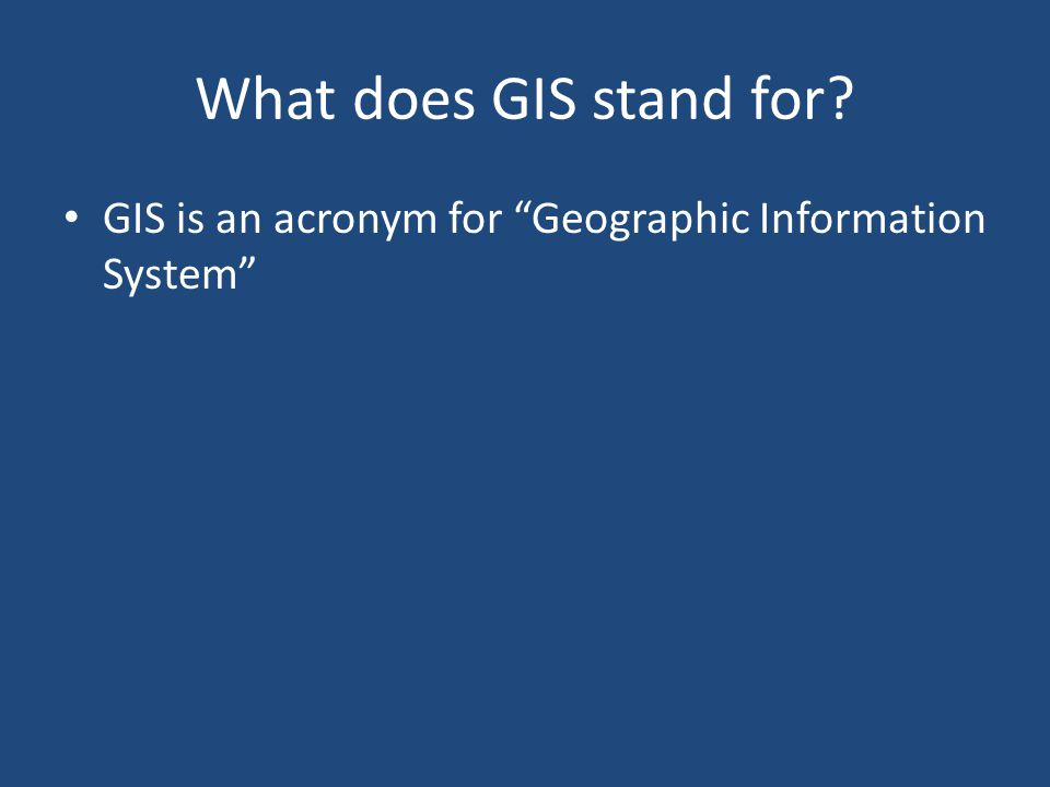 Key Questions and Issues What is GIS? What are the applications of GIS? How is the real world represented in GIS? What analyses can GIS perform?