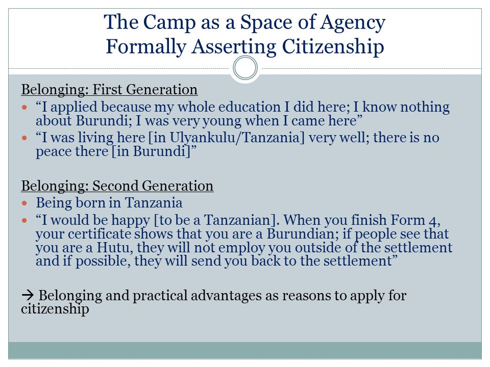 """The Camp as a Space of Agency Formally Asserting Citizenship Belonging: First Generation """"I applied because my whole education I did here; I know noth"""