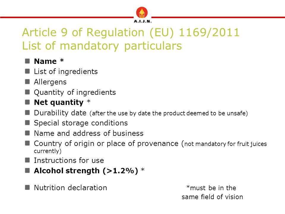 Article 9 of Regulation (EU) 1169/2011 List of mandatory particulars Name * List of ingredients Allergens Quantity of ingredients Net quantity * Durab