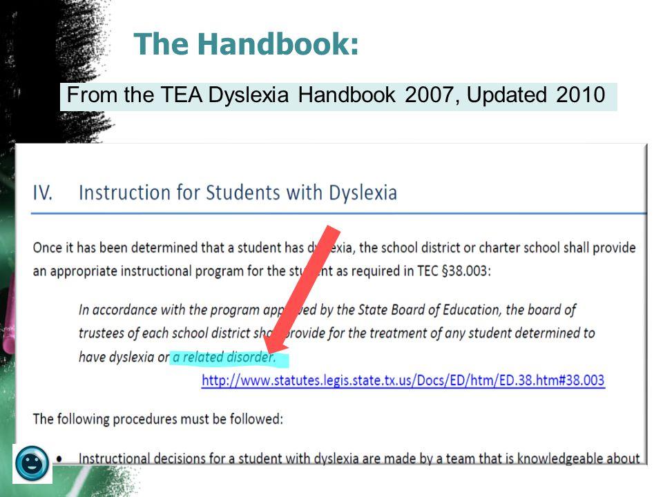 The Handbook: From the TEA Dyslexia Handbook 2007, Updated 2010