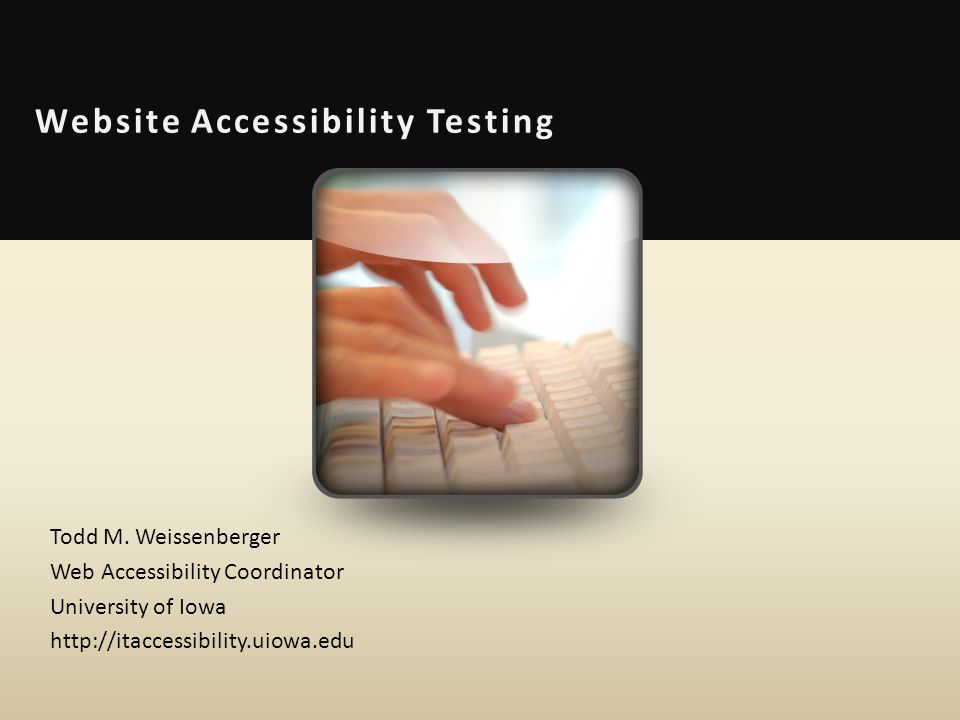 Website Accessibility Testing Todd M.