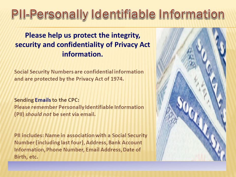 Please help us protect the integrity, security and confidentiality of Privacy Act information.