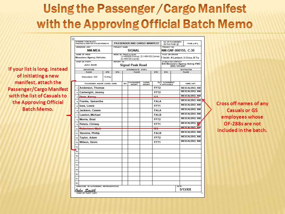 If your list is long, instead of initiating a new manifest, attach the Passenger/Cargo Manifest with the list of Casuals to the Approving Official Batch Memo.