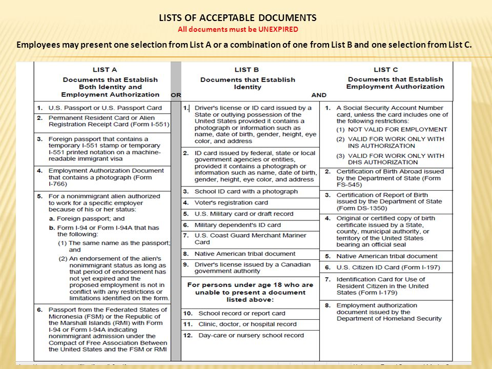 LISTS OF ACCEPTABLE DOCUMENTS All documents must be UNEXPIRED Employees may present one selection from List A or a combination of one from List B and one selection from List C.