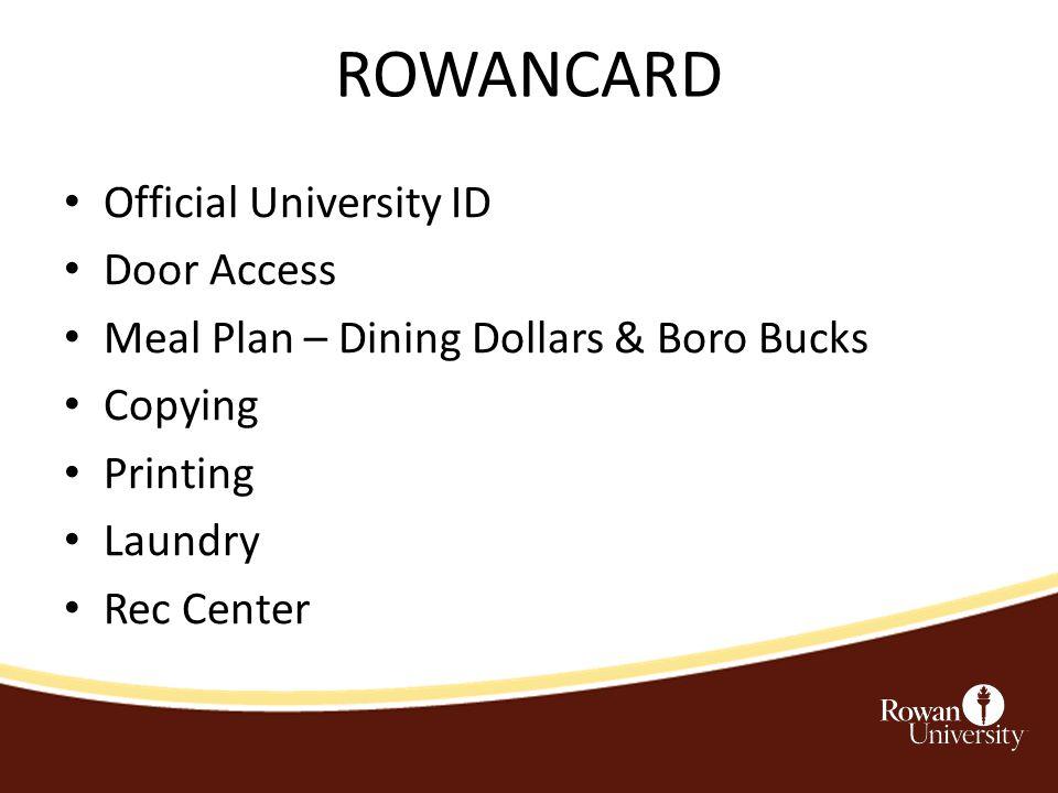 ROWANCARD Official University ID Door Access Meal Plan – Dining Dollars & Boro Bucks Copying Printing Laundry Rec Center