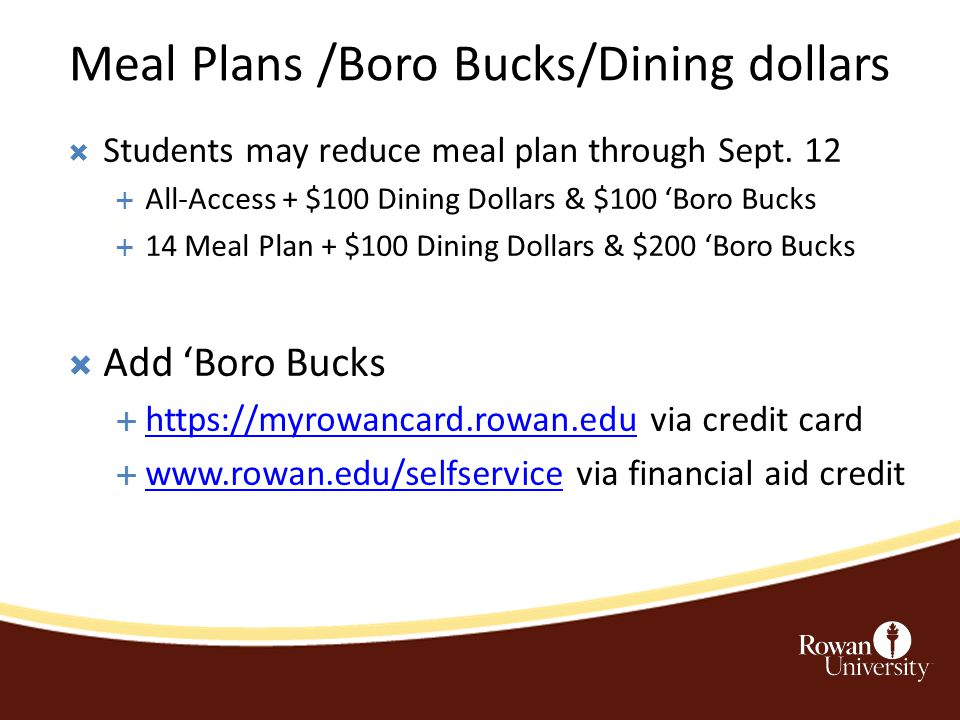 Meal Plans /Boro Bucks/Dining dollars  Students may reduce meal plan through Sept.