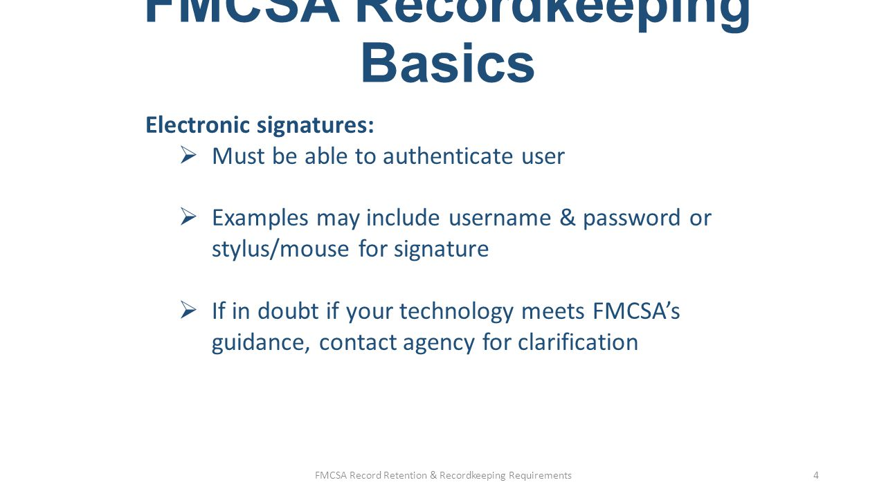 FMCSA Recordkeeping Basics Security:  Only certain FMCSA documents require secured location and controlled access  Employers have obligations and liabilities to protect personal identifiable information on employees and applicants under other agencies FMCSA Record Retention & Recordkeeping Requirements5