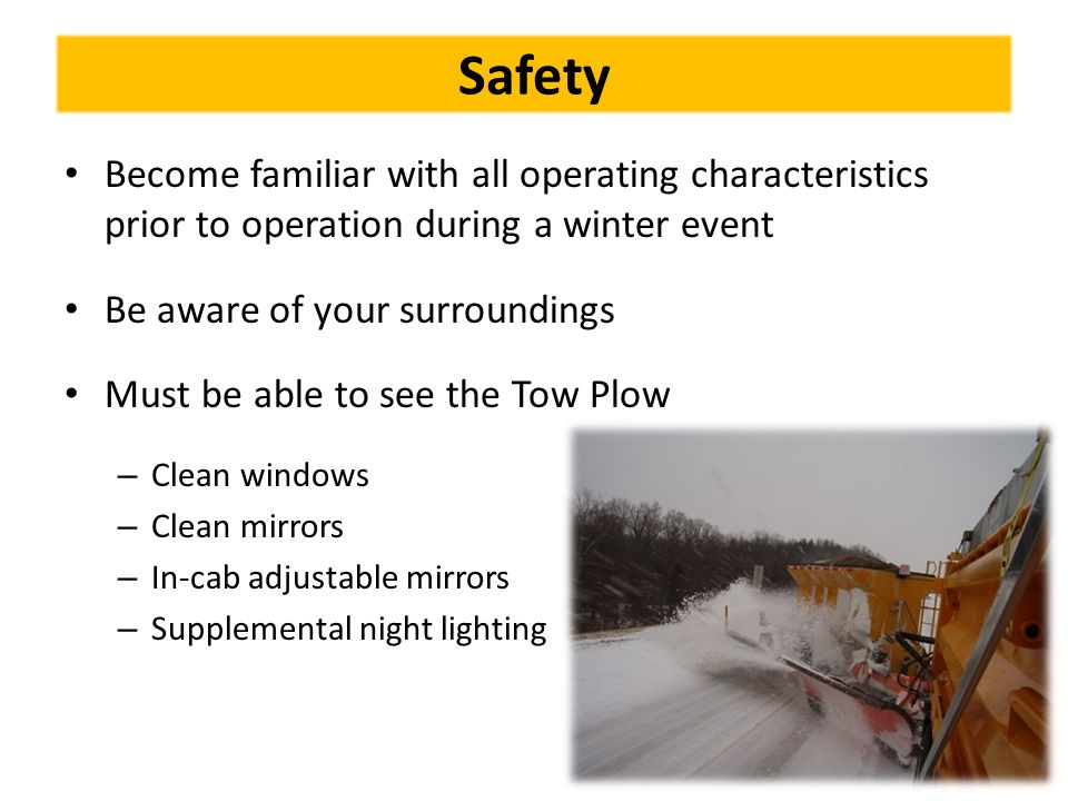 Safety and Warning Labels Become familiar with all safety warnings and labels – Replace labels when: Damaged Not legible In addition, become familiar with additional equipment on the Tow Plow including: – Spreader – Liquid chemical tank(s)