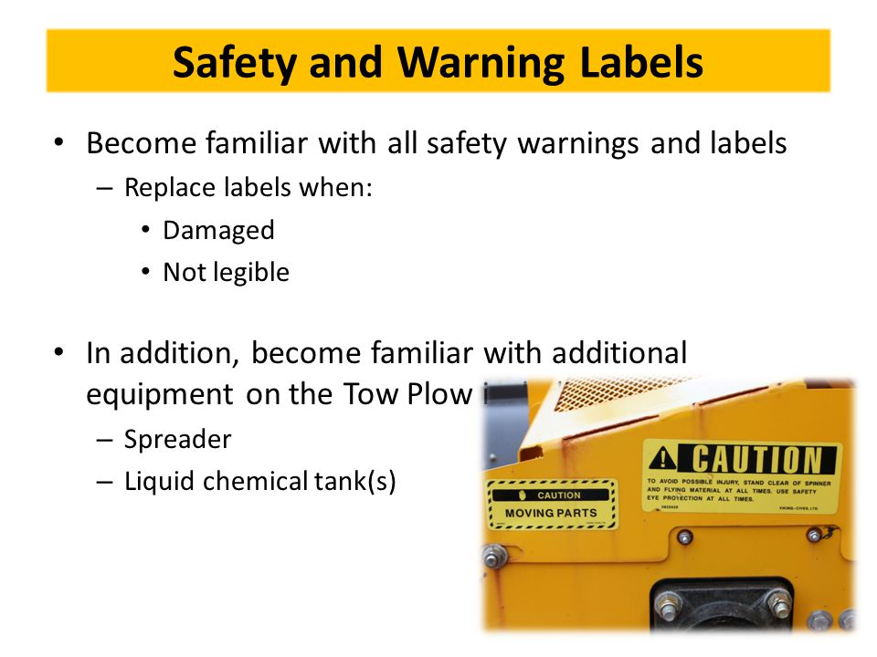 Lockout / Tagout All employees shall follow MoDOT's lockout/tagout procedures prior to performing any work on the Tow Plow Control of hazardous energy shall be complied with under Section 2.7 The Control of Hazardous Energy (Lockout / Tagout) Follow manufacturer's procedures – Tow Plow – Accessory equipment installed on the Tow Plow