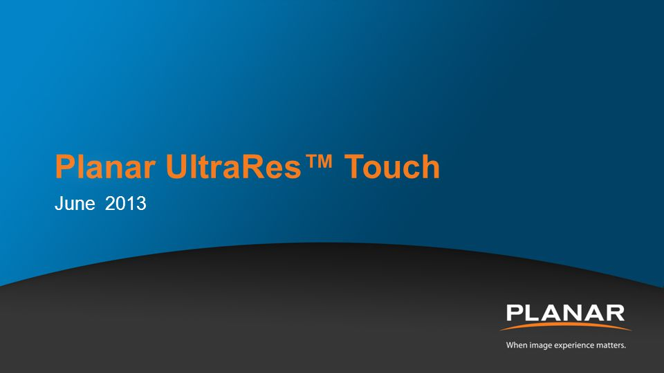Planar UltraRes™ Touch June 2013