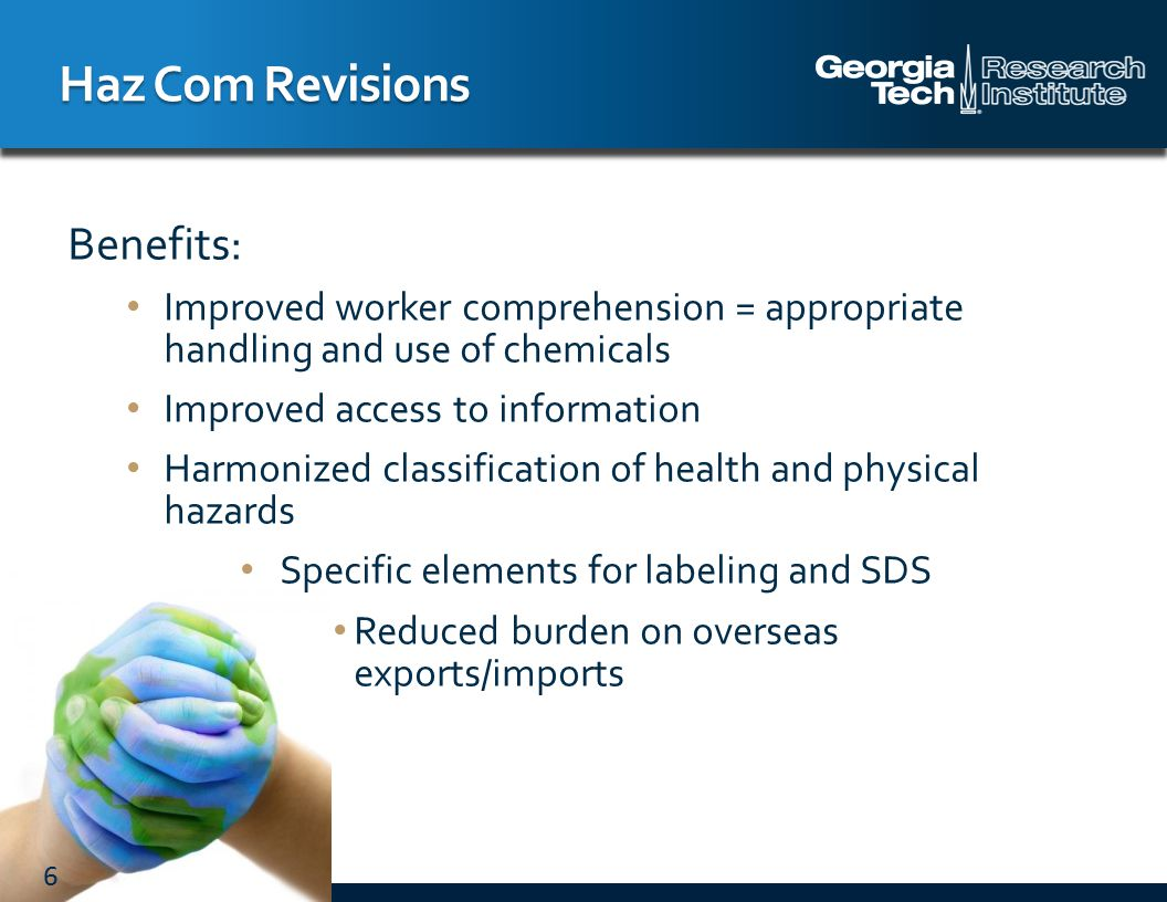 7 Effective Completion Date RequirementsWho Dec 1, 2013 Train employees on new labels and Safety Data Sheet format Employers June 1, 2015 December 1, 2015 June 1, 2016 Compliance with modified provisions of final rule except: Distributors shall not ship containers labeled unless it is a GHS label Update workplace labeling and HAZCOM program.