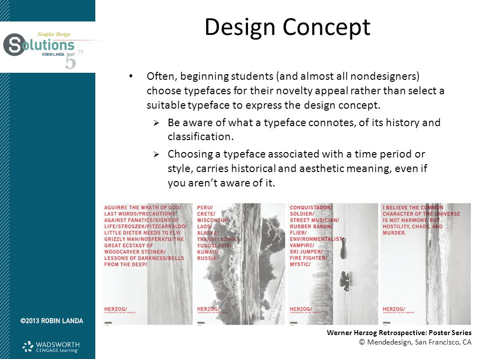 Design Concept Often, beginning students (and almost all nondesigners) choose typefaces for their novelty appeal rather than select a suitable typefac
