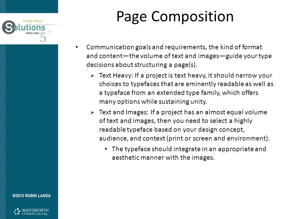 Page Composition Communication goals and requirements, the kind of format and content—the volume of text and images—guide your type decisions about st