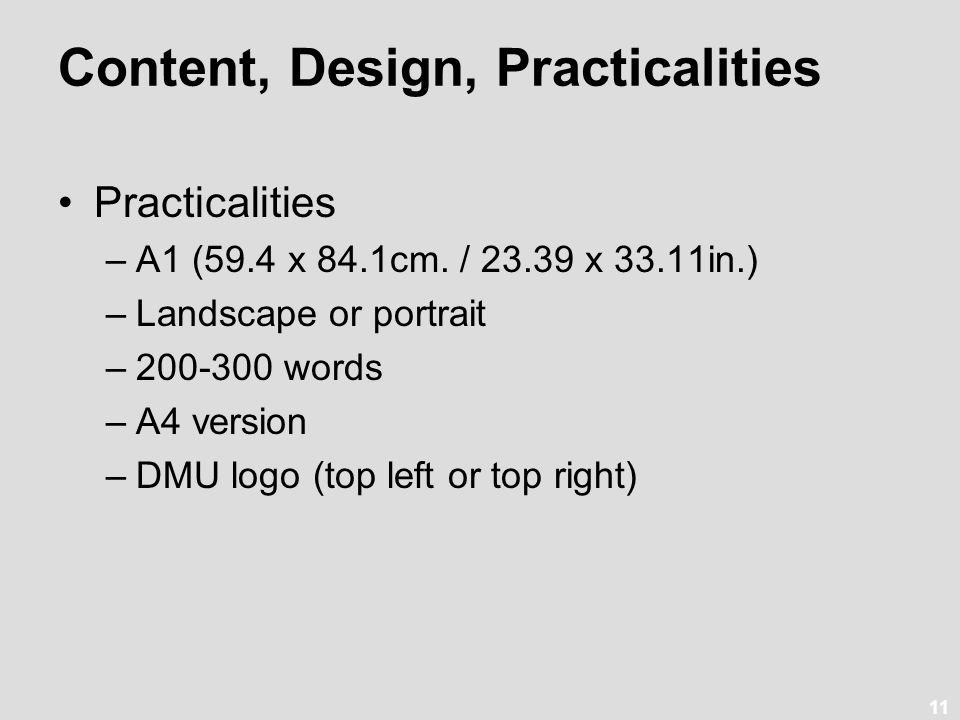 11 Content, Design, Practicalities Practicalities –A1 (59.4 x 84.1cm.
