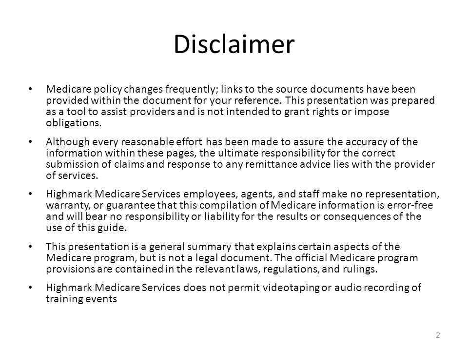 Disclaimer Medicare policy changes frequently; links to the source documents have been provided within the document for your reference.
