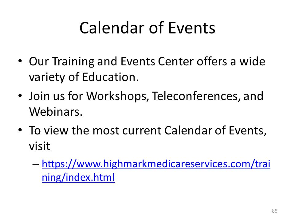 Calendar of Events Our Training and Events Center offers a wide variety of Education.