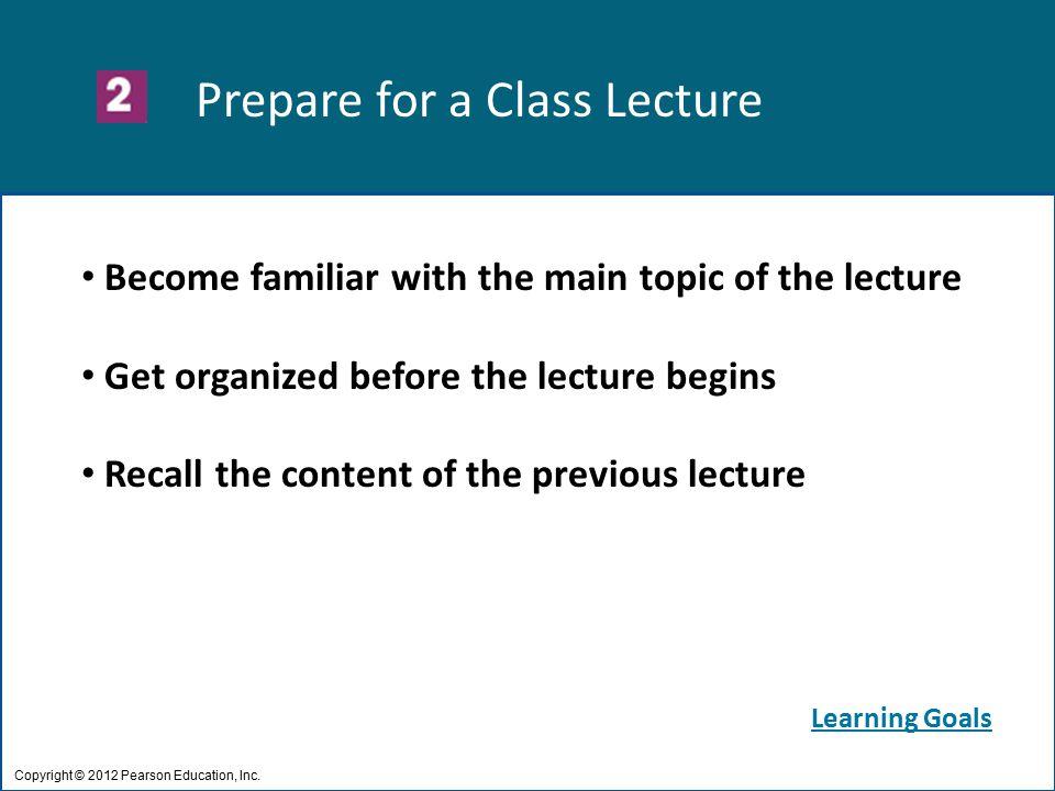Prepare for a Class Lecture Copyright © 2012 Pearson Education, Inc.
