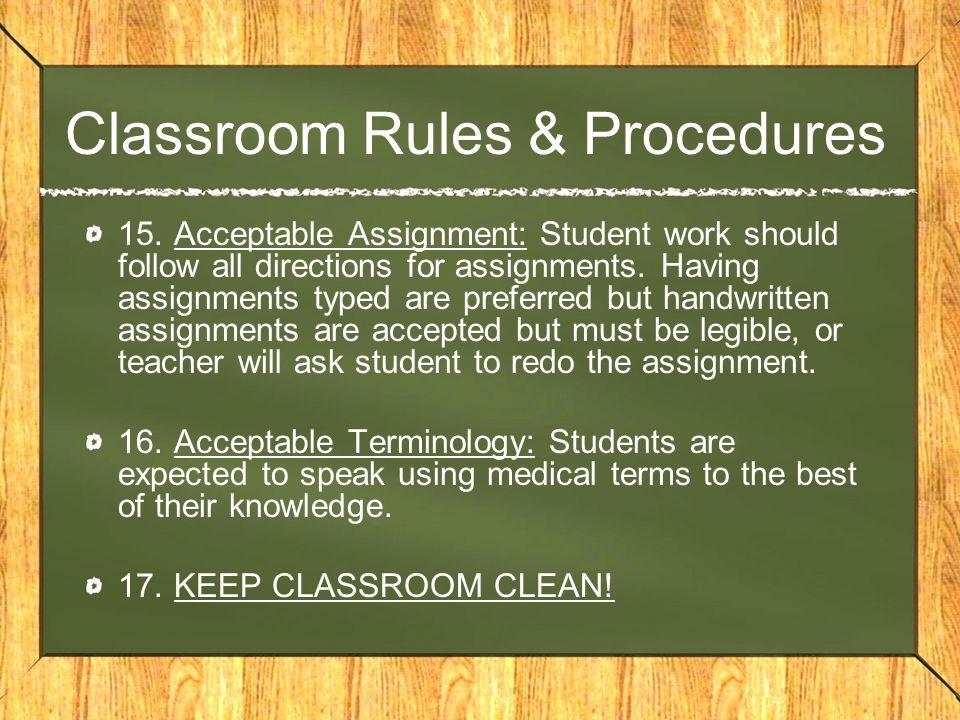 Classroom Rules & Procedures 15.