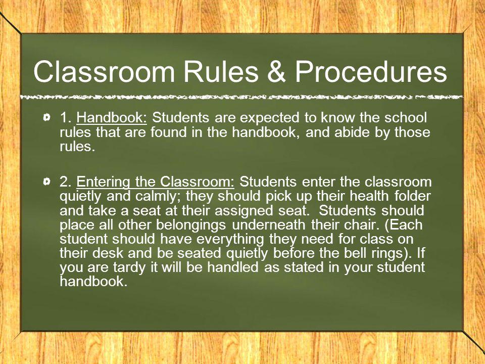 Classroom Rules & Procedures 1.