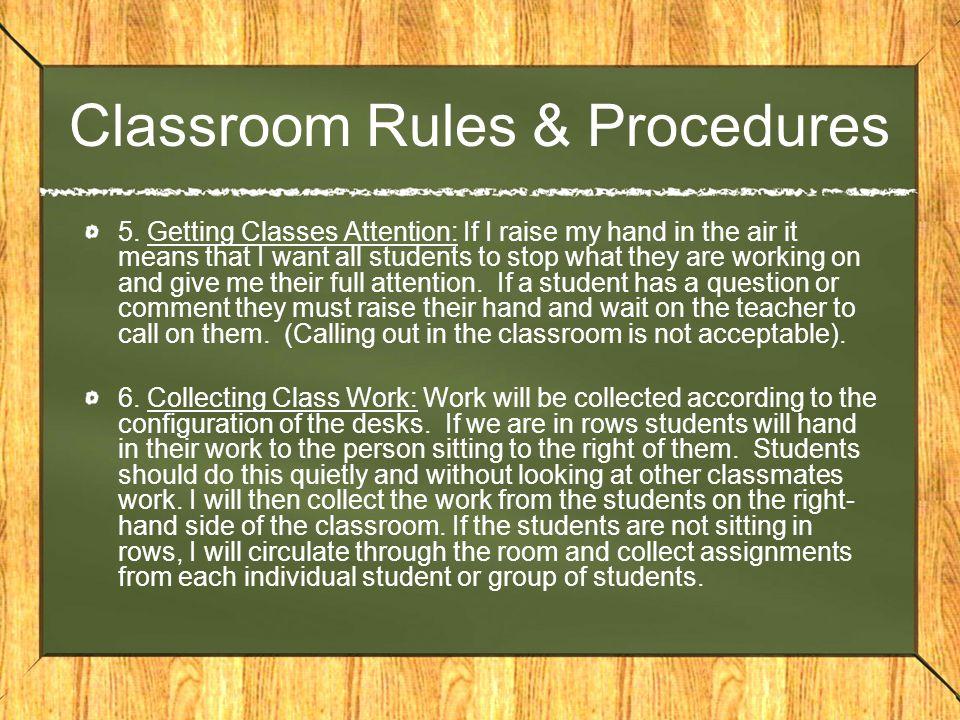 Classroom Rules & Procedures 5.
