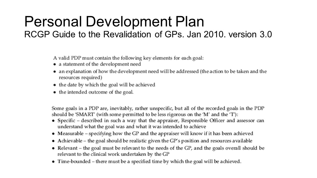 Personal Development Plan RCGP Guide to the Revalidation of GPs. Jan 2010. version 3.0