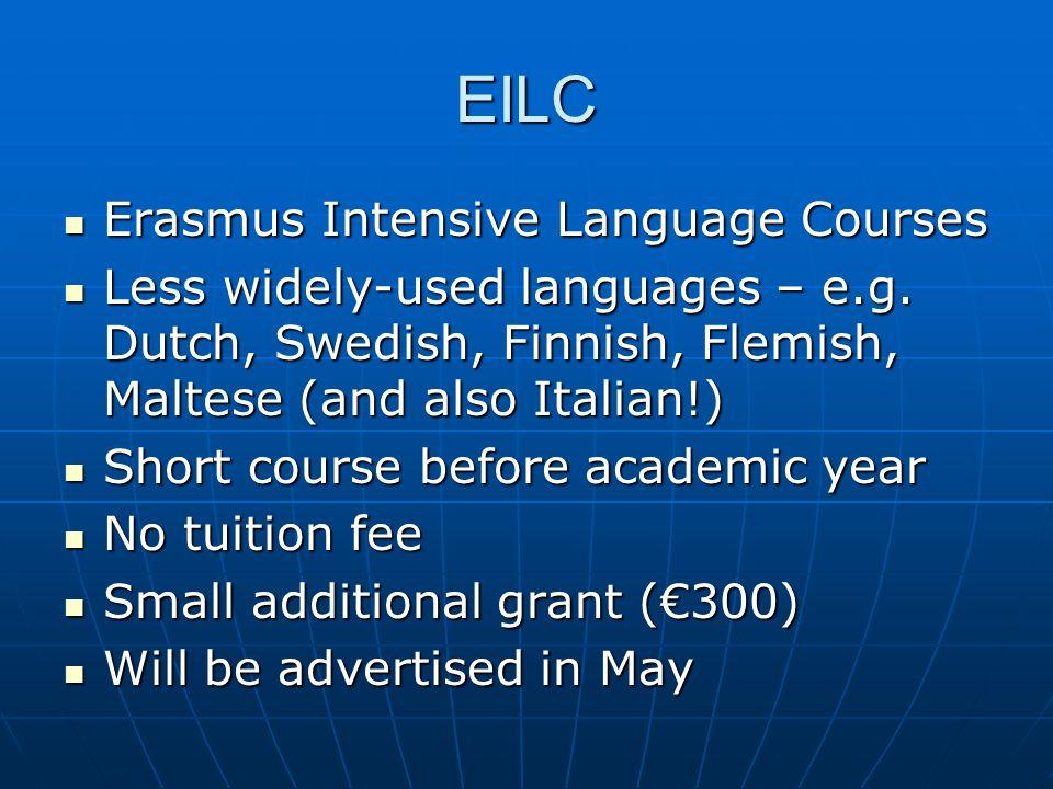 EILC Erasmus Intensive Language Courses Erasmus Intensive Language Courses Less widely-used languages – e.g.