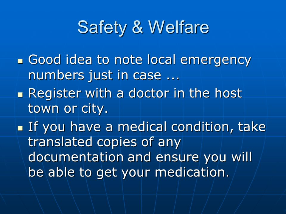 Safety & Welfare Good idea to note local emergency numbers just in case...