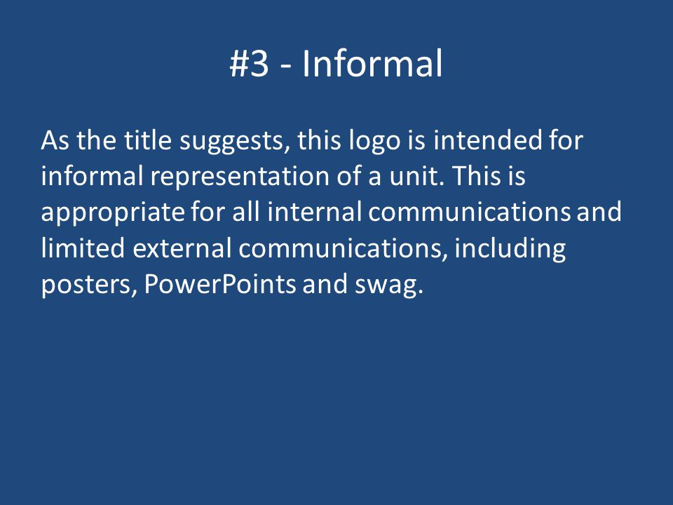 #3 - Informal As the title suggests, this logo is intended for informal representation of a unit.